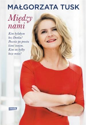 Małgorzata Tusk nie ma ambicji – uważa Dorota Wellman