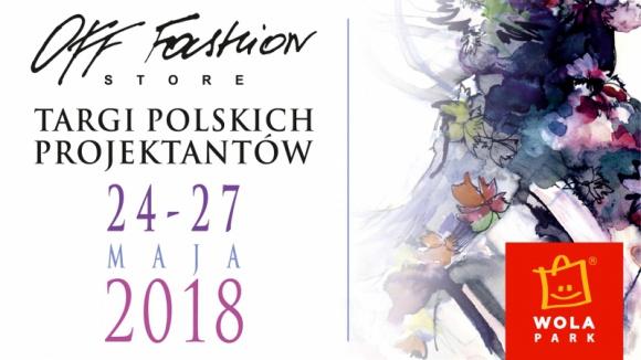 Modnie i niebanalnie, czyli Targi Off-Fashion Store w Wola Parku